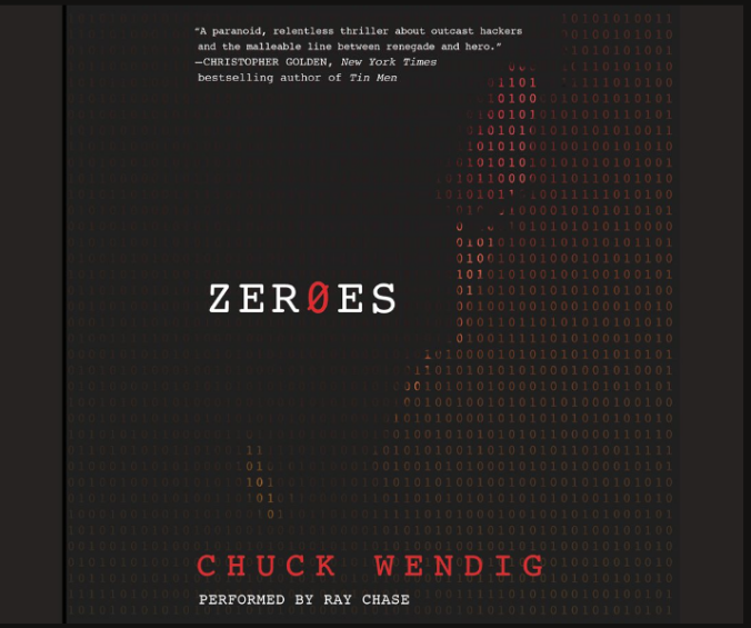 """""""Zeroes"""" by Chuck Wendig"""
