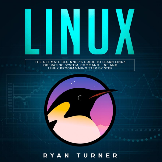 """""""Linux: The Ultimate Beginner's Guide to Learn Linux Operating System, Command Line and Linux Prog"""" by Ryan Turner"""