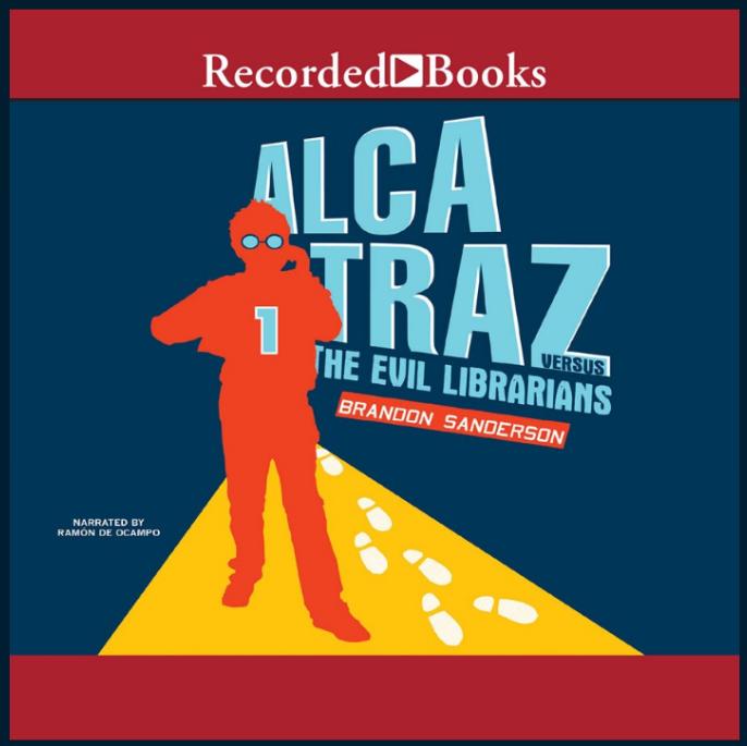 """Alcatraz vs. the Evil Librarians"" by Brandon Sanderson"